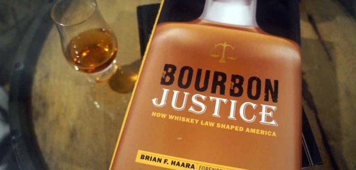 Book Review: Bourbon Justice: How Whiskey Law Shaped America